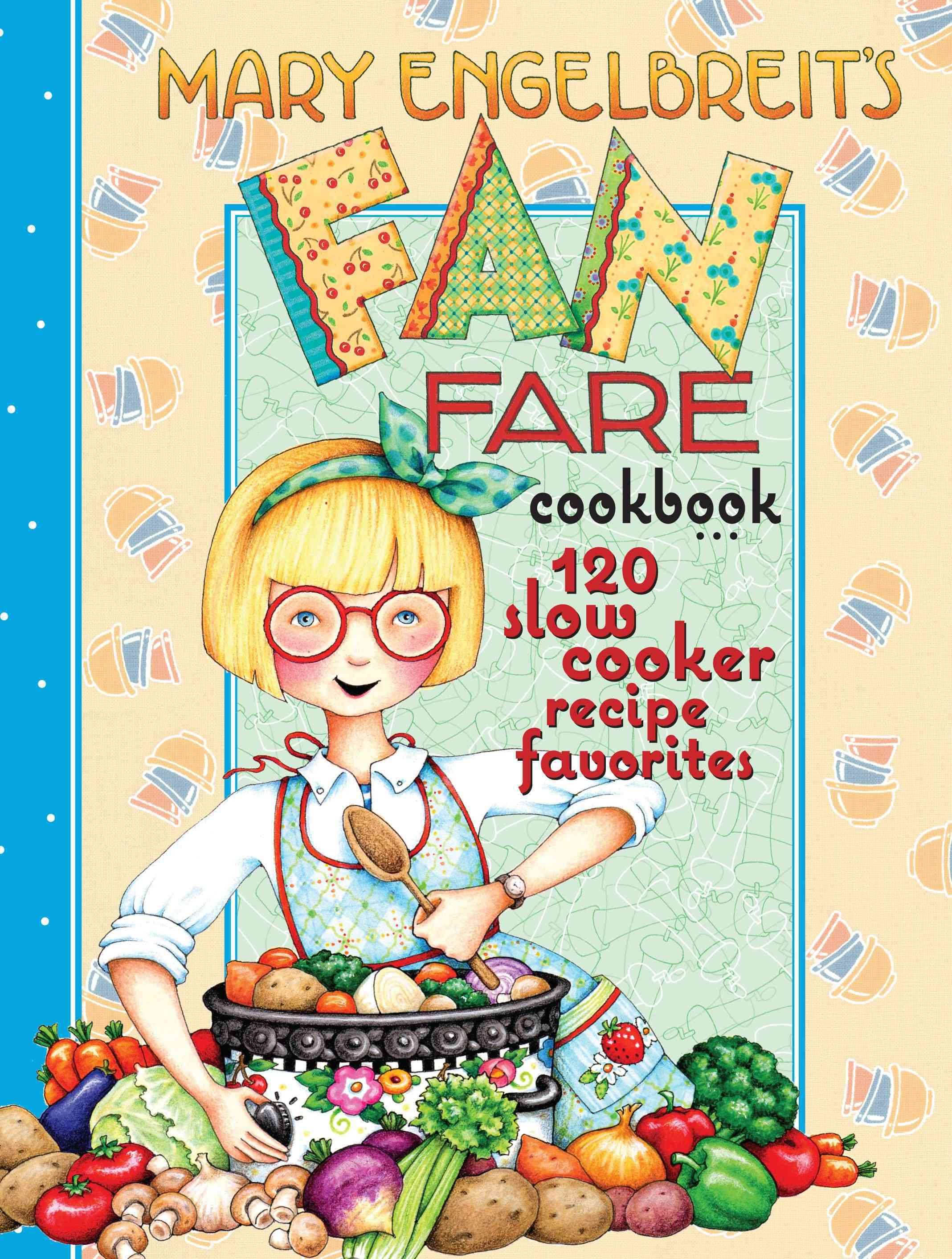 Mary Engelbreit's Fan Fare Cookbook: 120 Slow Cooker Recipe Favorites (Spiral bound)