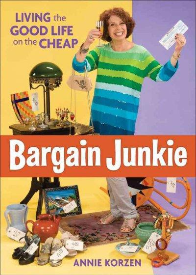 Bargain Junkie: Living the Good Life on the Cheap (Paperback)