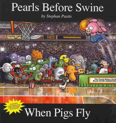 When Pigs Fly: A Pearls Before Swine Collection (Paperback)