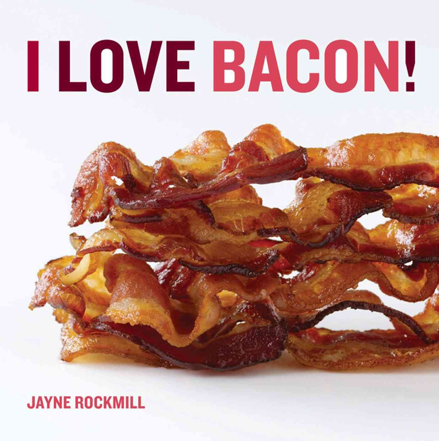 I Love Bacon! (Hardcover) - Thumbnail 0