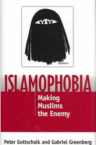 Islamophobia: Making Muslims the Enemy (Hardcover)