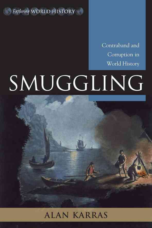 Smuggling: Contraband and Corruption in World History (Hardcover)