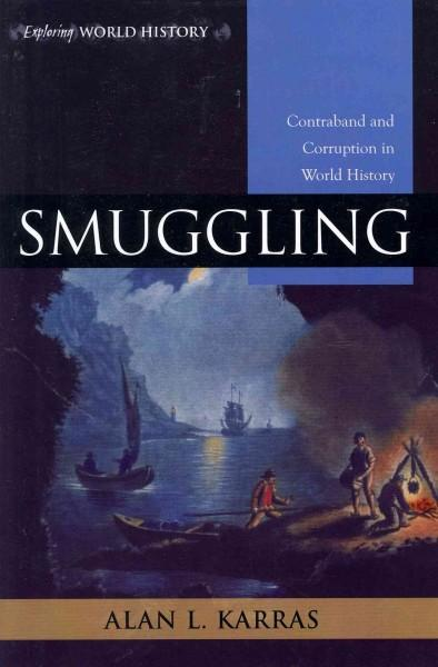 Smuggling: Contraband and Corruption in World History (Paperback)