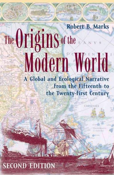 The Origins of the Modern World: A Global And Ecological Narrative from the Fifteenth to the Twenty-first Century (Paperback)