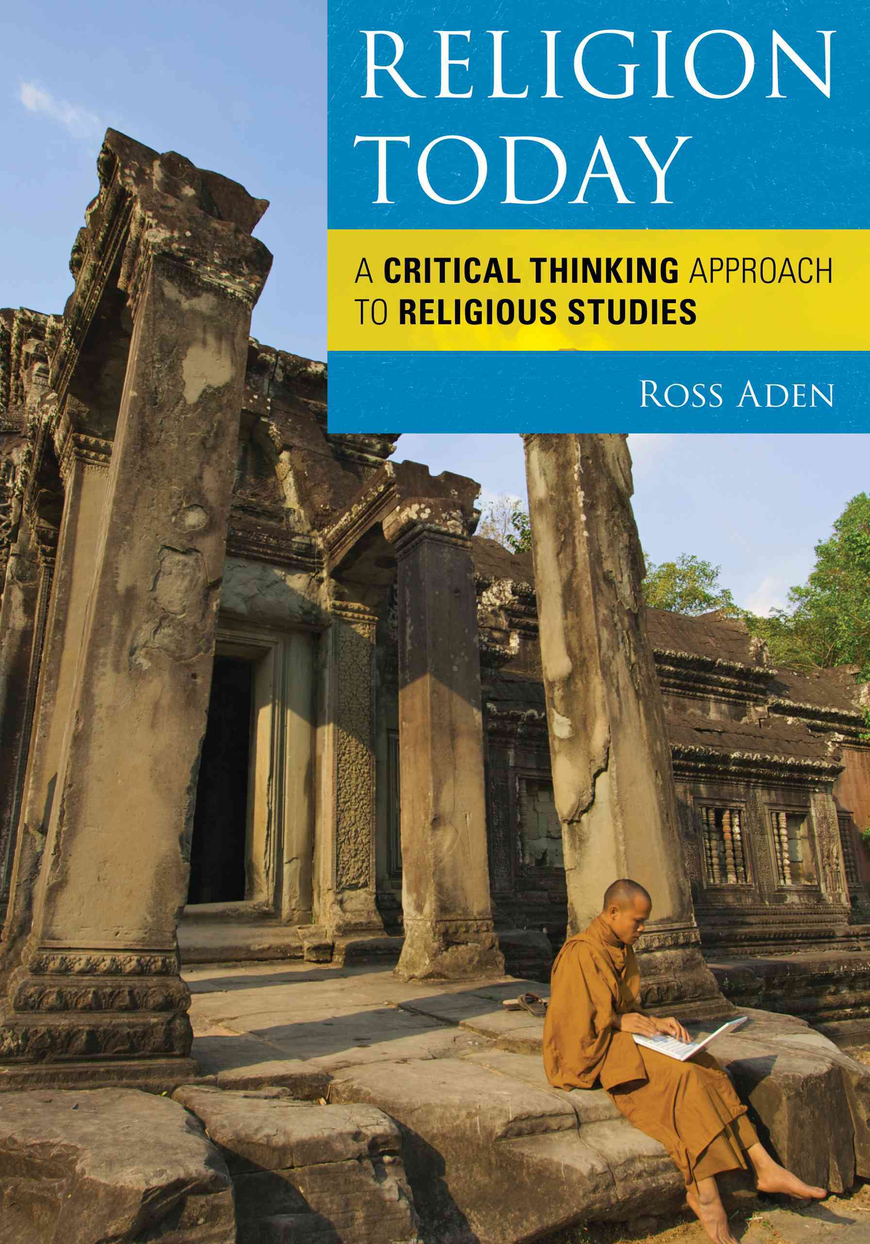 Religion Today: A Critical Thinking Approach to Religious Studies (Paperback)