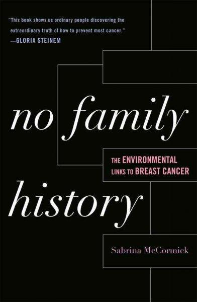 No Family History: The Environmental Links to Breast Cancer (Paperback)