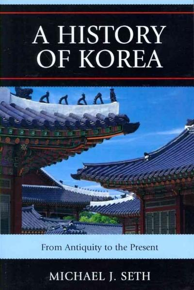 A History of Korea: From Antiquity to the Present (Paperback)