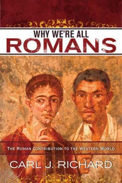 Why We're All Romans: The Roman Contribution to the Western World (Paperback)