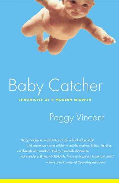 Baby Catcher: Chronicles of a Modern Midwife (Paperback)