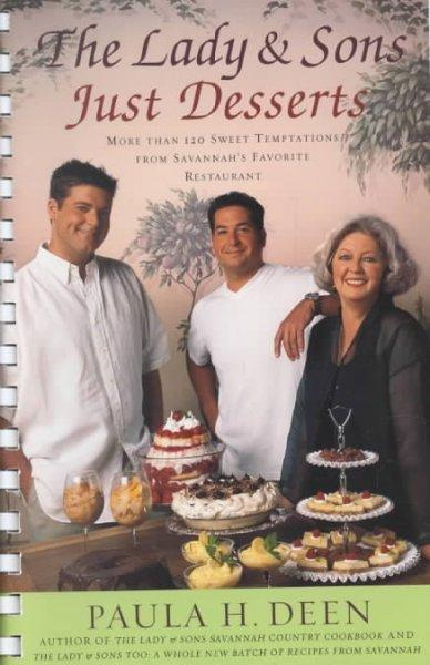 The Lady & Sons Just Desserts: More Than 120 Sweet Temptations from Savannah's Favorite Restaurant (Paperback)