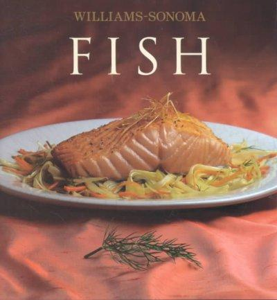 Fish: William Sonoma Collection (Hardcover)