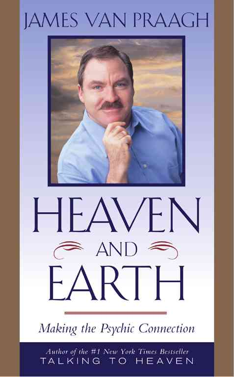 Heaven and Earth: Making the Psychic Connection (Paperback)