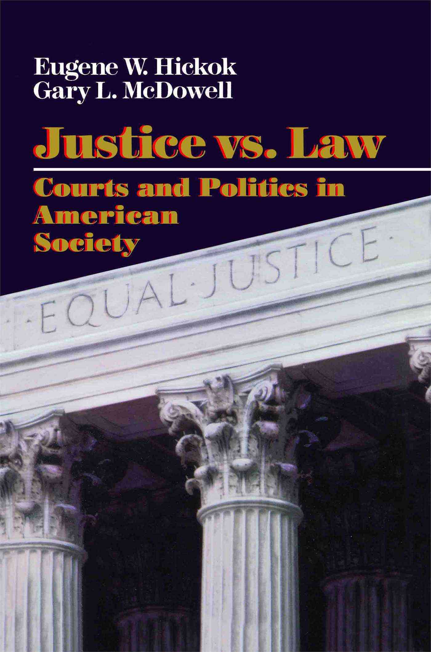 Justice Vs. Law: Courts and Politics in American Society (Paperback)