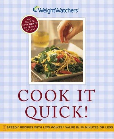 Cook It Quick: Speedy Recipes With Low Points Value in 30 Minutes or Less (Paperback)