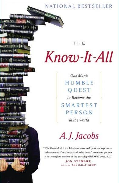 The Know-It-All: One Man's Humble Quest to Become the Smartest Person in the World (Paperback)