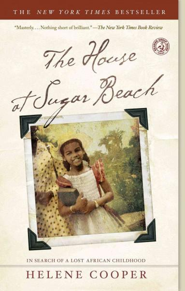 The House at Sugar Beach: In Search of a Lost African Childhood (Paperback)