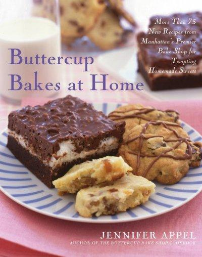 Buttercup Bakes at Home: More Than 75 New Recipes from Manhattan's Premier Bake Shop for Tempting Homemade Sweets (Hardcover)