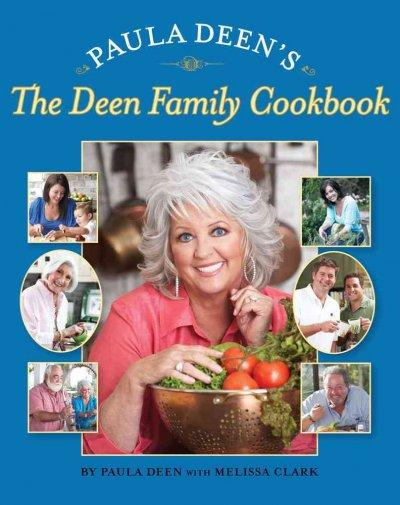 Paula Deen's The Deen Family Cookbook (Hardcover)