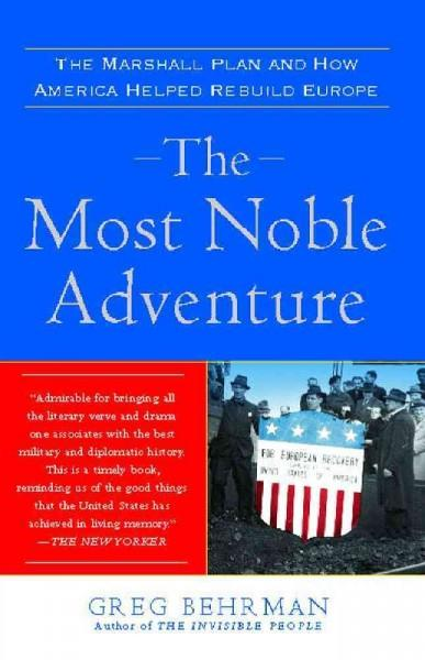 The Most Noble Adventure: The Marshall Plan and How America Helped Rebuild Europe (Paperback)