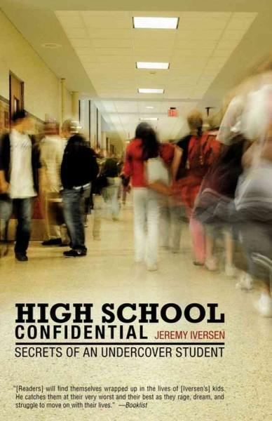 High School Confidential: Secrets of an Undercover Student (Paperback)
