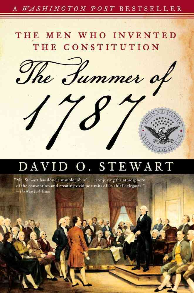 The Summer of 1787: The Men Who Invented the Constitution (Paperback)