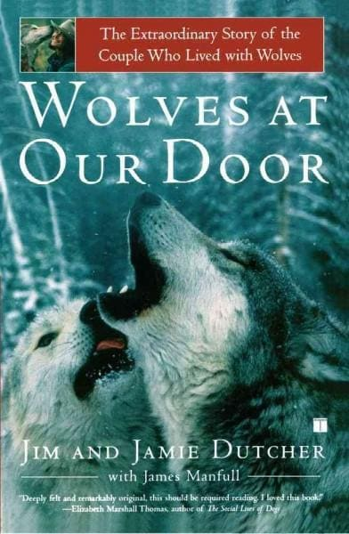 Wolves at Our Door: The Extraordinary Story of the Couple Who Lived With Wolves (Paperback)