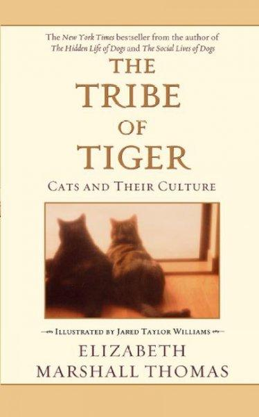 The Tribe of Tiger: Cats and Their Culture (Paperback)