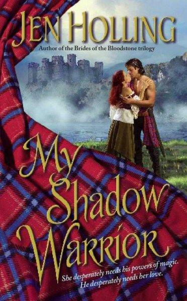 My Shadow Warrior: The MacDonell Brides Trilogy (Paperback)