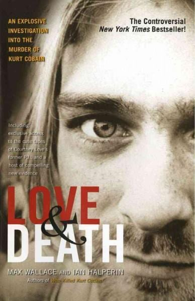 Love & Death: The Murder Of Kurt Cobain (Paperback)