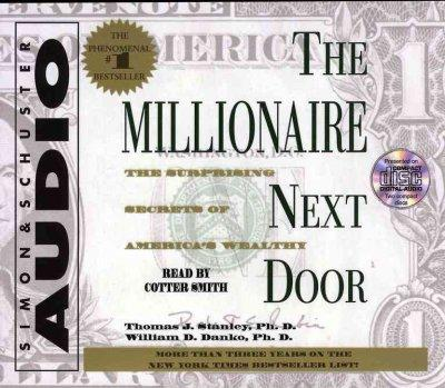 The Millionaire Next Door: The Surprising Secrets of America' s Wealthy (CD-Audio)