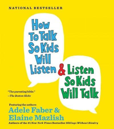 How to Talk So Kids Will Listen and Listen So Kids Will Talk (CD-Audio)