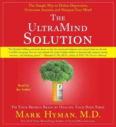 The UltraMind Solution: Fix Your Broken Brain by Healing Your Body First (CD-Audio)