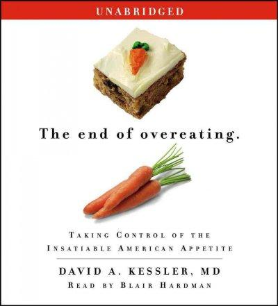 The End of Overeating: Taking Control of the Insatiable American Appetite (CD-Audio)