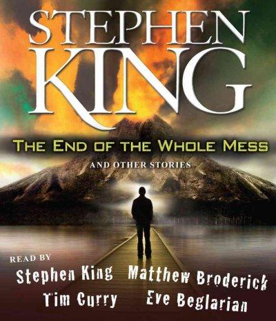 The End of the Whole Mess: And Other Stories (CD-Audio)