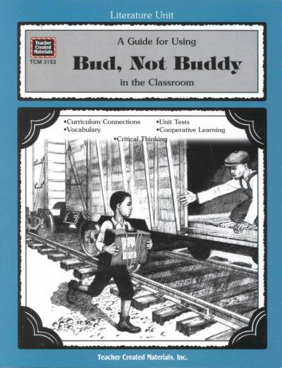 A Guide for Using Bud, Not Buddy in the Classroom (Paperback)