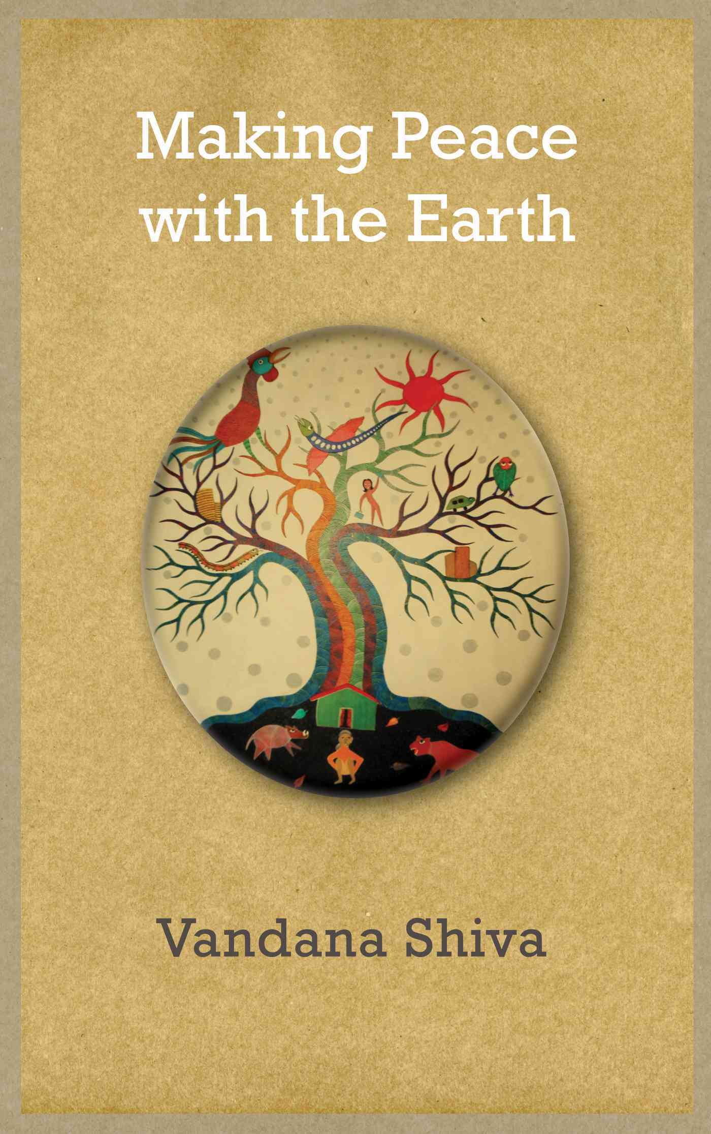 Making Peace with the Earth (Paperback)