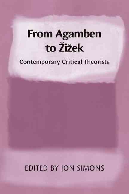 From Agamben to Zizek: Contemporary Critical Theorists (Paperback)