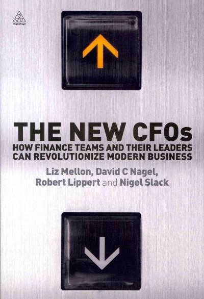 The New CFOs: How Financial Teams and Their Leaders Can Revolutionize Modern Business (Paperback)