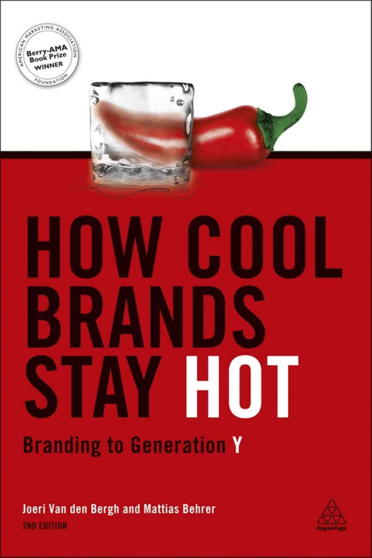 How Cool Brands Stay Hot: Branding to Generation Y (Paperback)