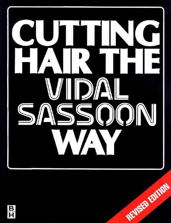 Cutting Hair the Vidal Sassoon Way: The Vidal Sassoon Way (Paperback)