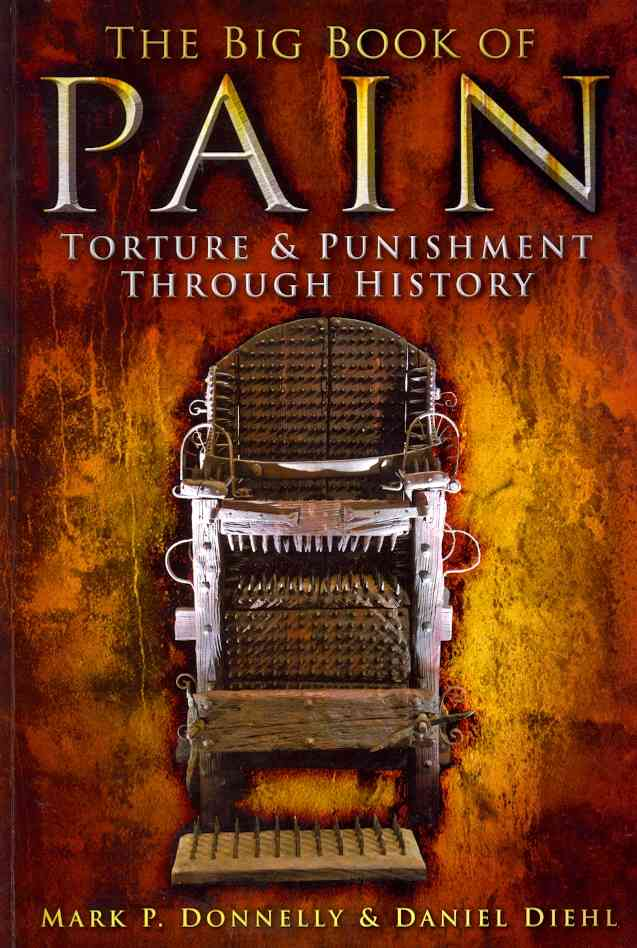 The Big Book of Pain: Torture & Punishment Through History (Paperback)