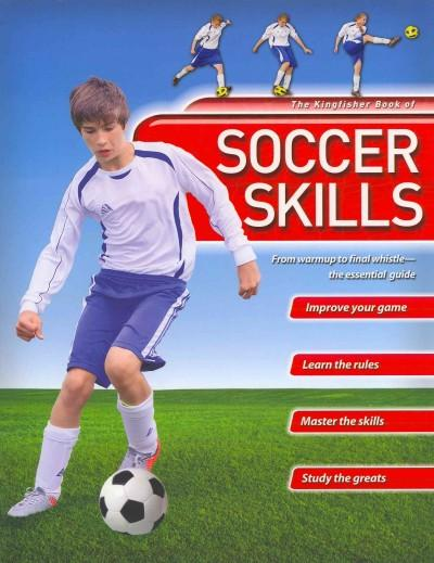 Kingfisher Book of Soccer Skills: From Warmup to Final Whistle - the Essential Guide (Hardcover)
