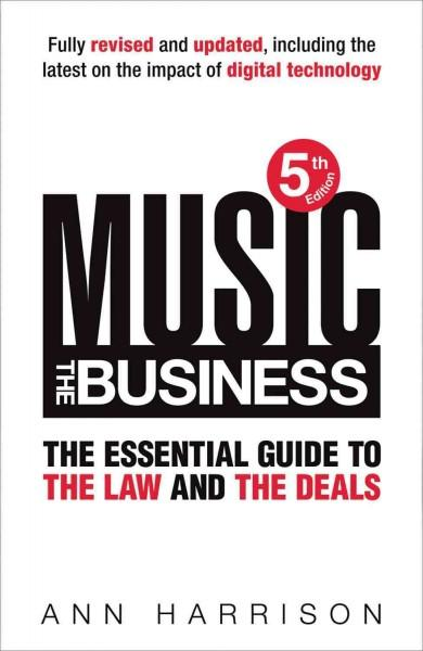 Music: The Business, The Essential Guide to the Law and the Deals (Hardcover)