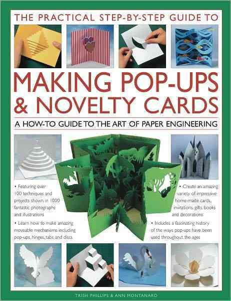 The Practical Step-By-Step Guide to Making Pop-Ups & Novelty Cards: A How-To Guide to the Art of Paper Engineering (Hardcover)