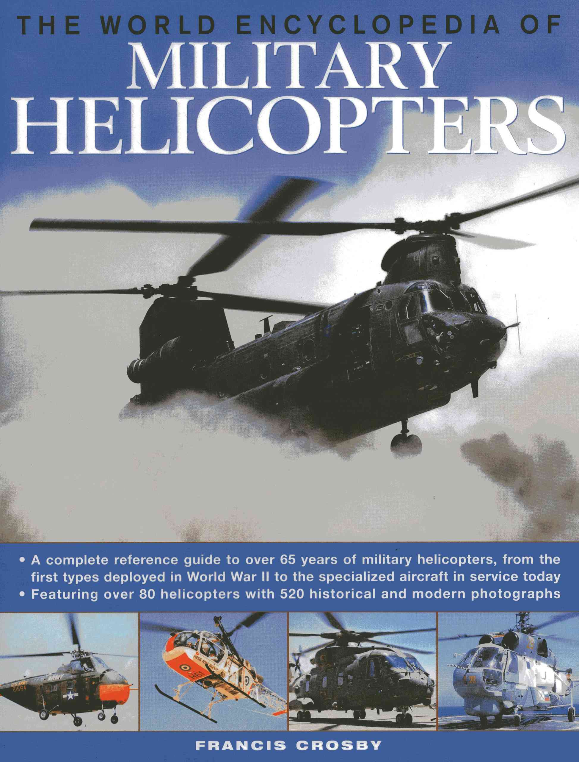 The World Encyclopedia of Military Helicopters: A Complete Reference Guide to Over 65 Years of Military Helicopte... (Hardcover)