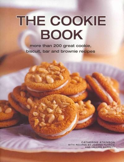 The Cookie Book: More Than 200 Great Cookie, Biscuit, Bar and Brownie Recipes (Hardcover)