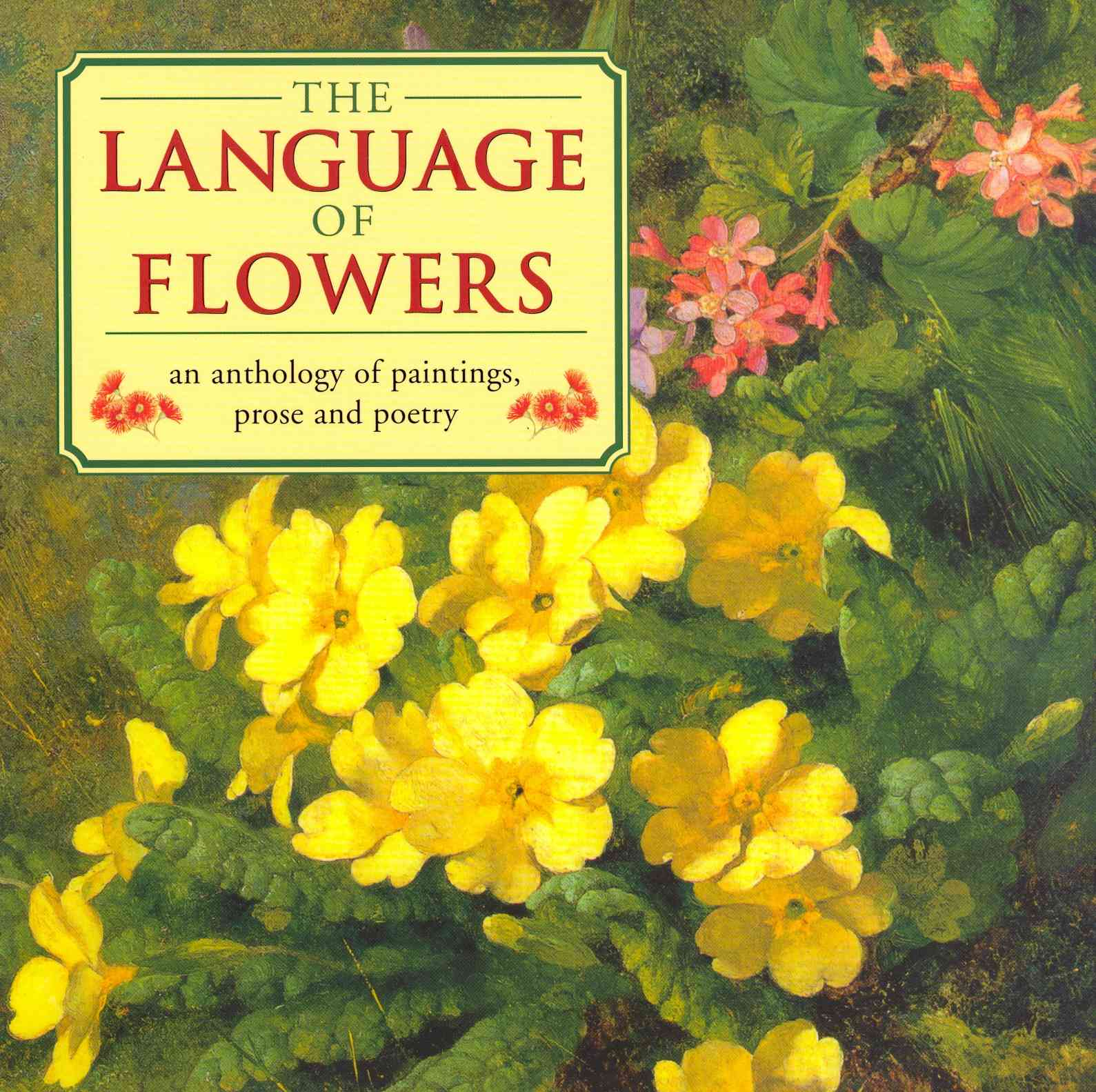 The Language of Flowers: An Anthology of Paintings, Prose and Poetry (Hardcover)