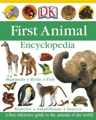 Dk First Animal Encyclopedia (Hardcover)