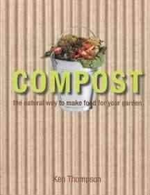 Compost: The Natural Way to Make Food for Your Garden (Hardcover)