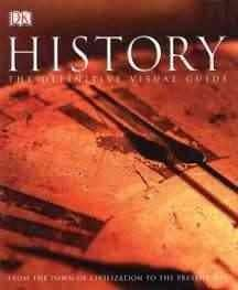 History The Definitive Visual Guide: From the Dawn of Civilization to the Present Day (Paperback)